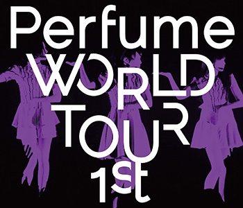 2012年Perfumeはばたき編:『World Tour 1st』